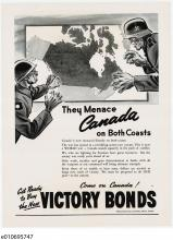 "An illustrated poster depicting a map of Canada surrounded by a Japanese and German soldier on either side, with threatening expressions on their faces. The text reads: ""They menace Canada on both coasts. Come on Canada! Get ready to buy the new Victory Bonds!"""